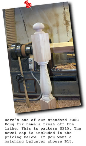Douglas fir Newel Post  manufactured by Pagliacco Turning & Milling